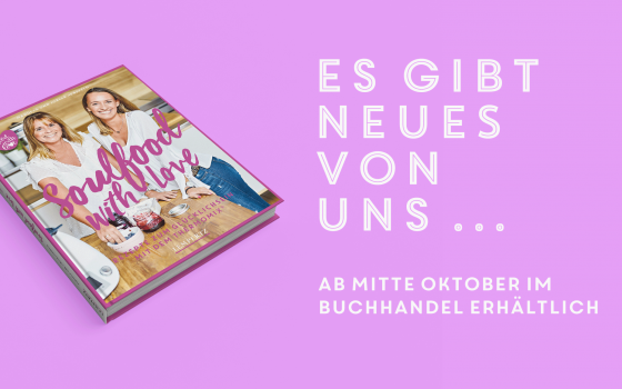 Soulfood with Love – unser neues Buch